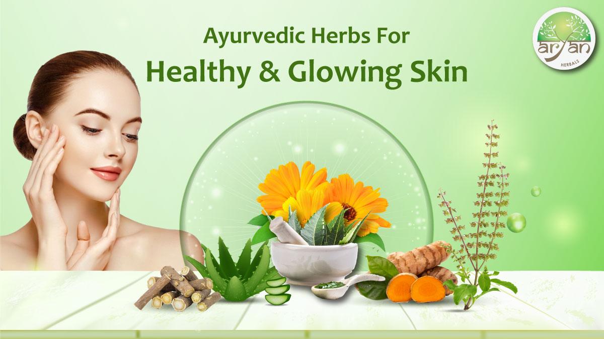 The Best Ayurveda Herbs for Healthy & Glowing Skin - Aryan Herbals UK