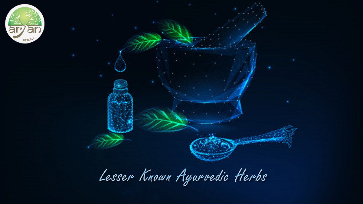 Lesser Known Herbs - Aryan Herbals
