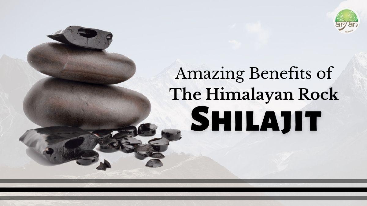 Amazing Benefits of Shilajit